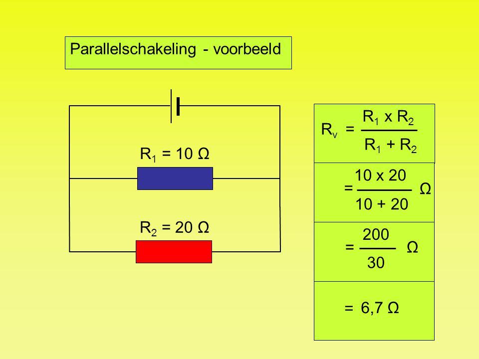 R 1 = 10 Ω R 1 x R 2 R 1 + R 2 R v = Parallelschakeling - voorbeeld R 2 = 20 Ω 10 x 20 10 + 20 = Ω 200 30 = Ω = 6,7 Ω