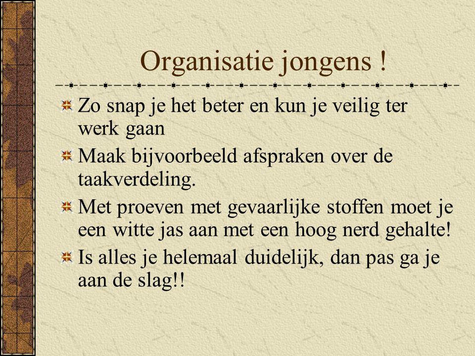 2.2 Handig om bij elke proef te weten -Organiseren is het halve werk.