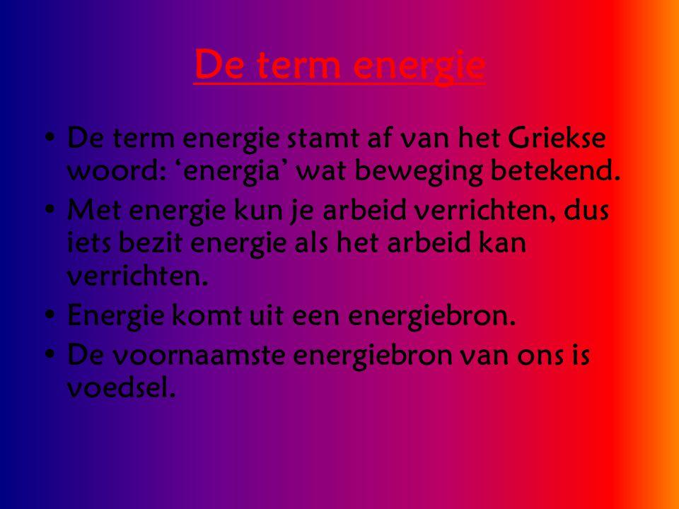 De term energie De term energie stamt af van het Griekse woord: 'energia' wat beweging betekend. Met energie kun je arbeid verrichten, dus iets bezit