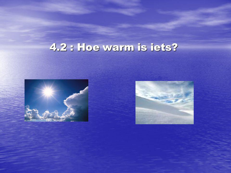 4.2 : Hoe warm is iets?