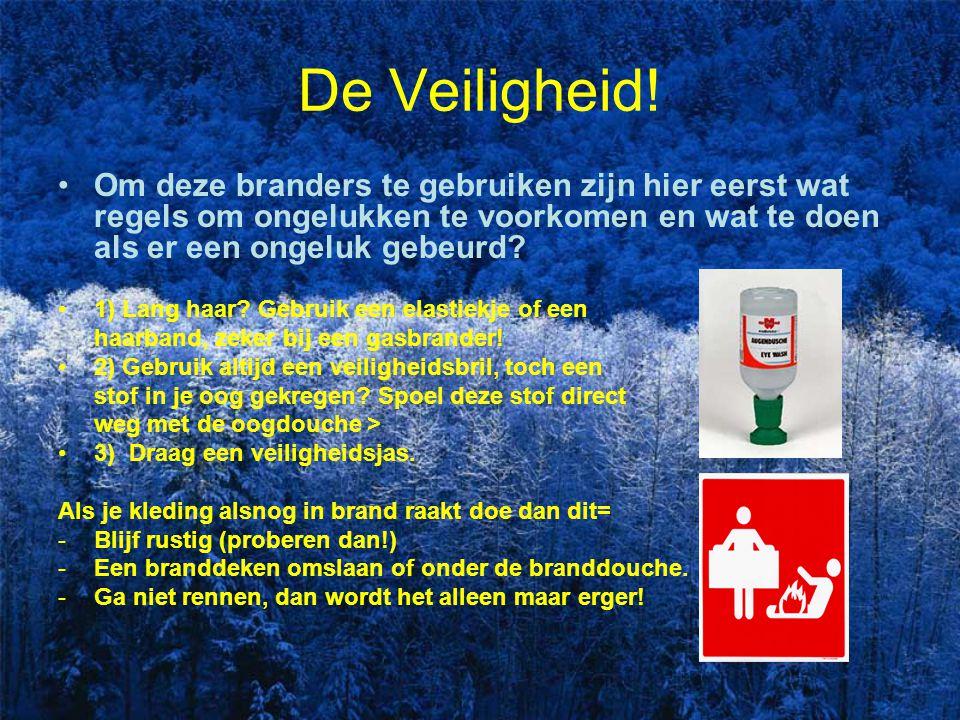 De Veiligheid! Om deze branders te gebruiken zijn hier eerst wat regels om ongelukken te voorkomen en wat te doen als er een ongeluk gebeurd? 1) Lang