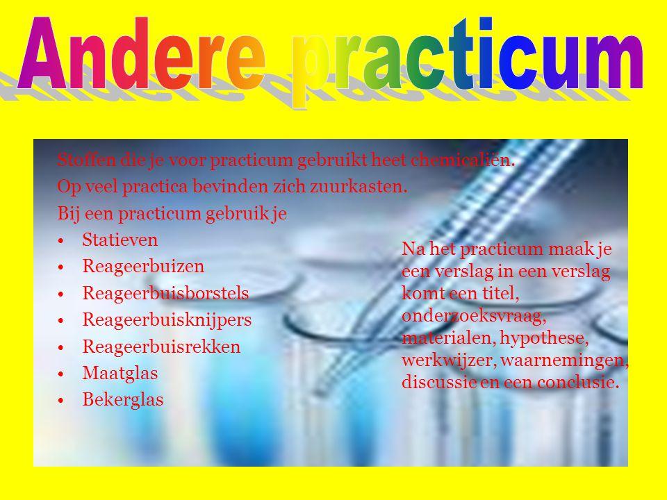 Stoffen die je voor practicum gebruikt heet chemicaliën. Op veel practica bevinden zich zuurkasten. Bij een practicum gebruik je Statieven Reageerbuiz