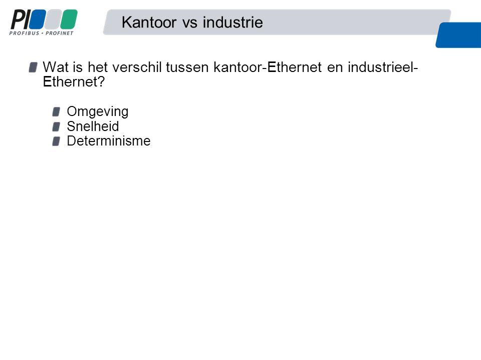 Kantoor vs industrie Wat is het verschil tussen kantoor-Ethernet en industrieel- Ethernet.