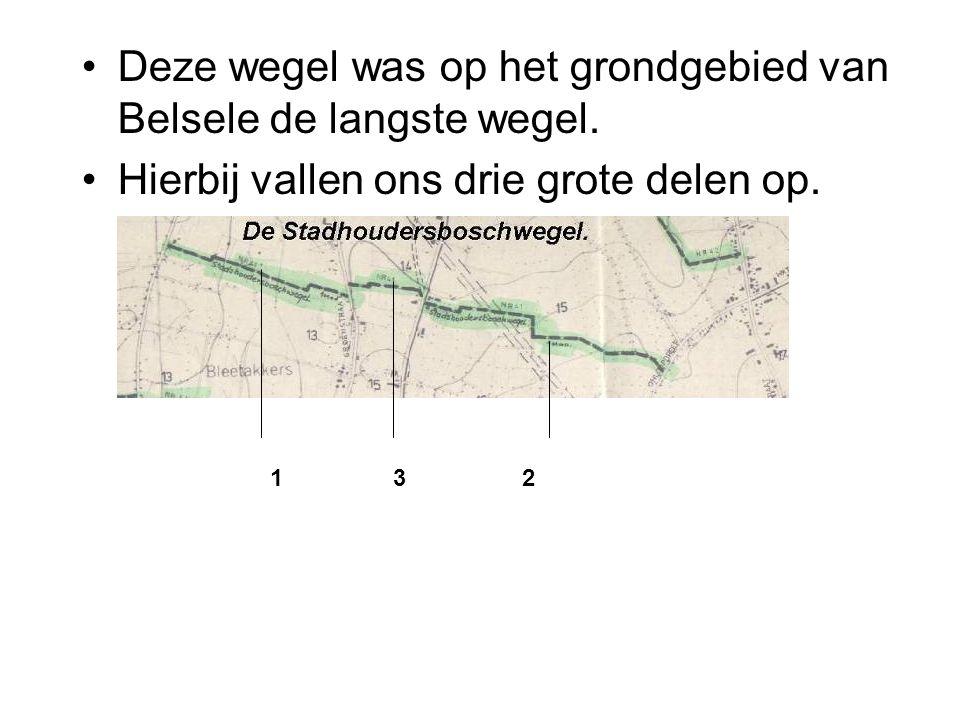 Deze wegel was op het grondgebied van Belsele de langste wegel. Hierbij vallen ons drie grote delen op. 1 3 2