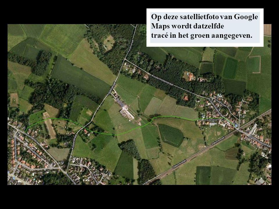 Op deze satellietfoto van Google Maps wordt datzelfde tracé in het groen aangegeven.