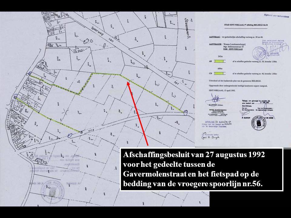 Afschaffingsbesluit van 27 augustus 1992 voor het gedeelte tussen de Gavermolenstraat en het fietspad op de bedding van de vroegere spoorlijn nr.56.