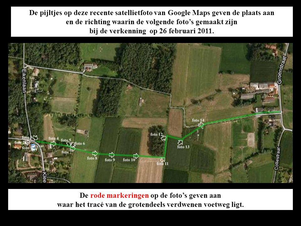 De pijltjes op deze recente satellietfoto van Google Maps geven de plaats aan en de richting waarin de volgende foto's gemaakt zijn bij de verkenning op 26 februari 2011.