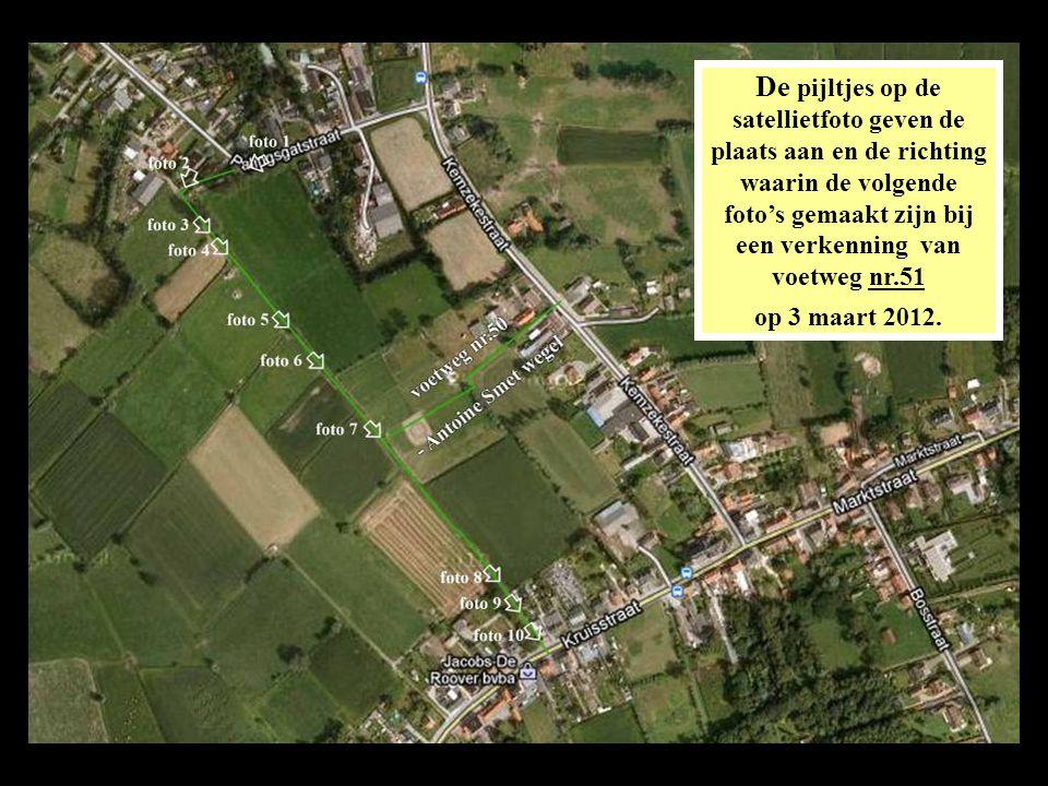 De pijltjes op de satellietfoto geven de plaats aan en de richting waarin de volgende foto's gemaakt zijn bij een verkenning van voetweg nr.51 op 3 maart 2012.