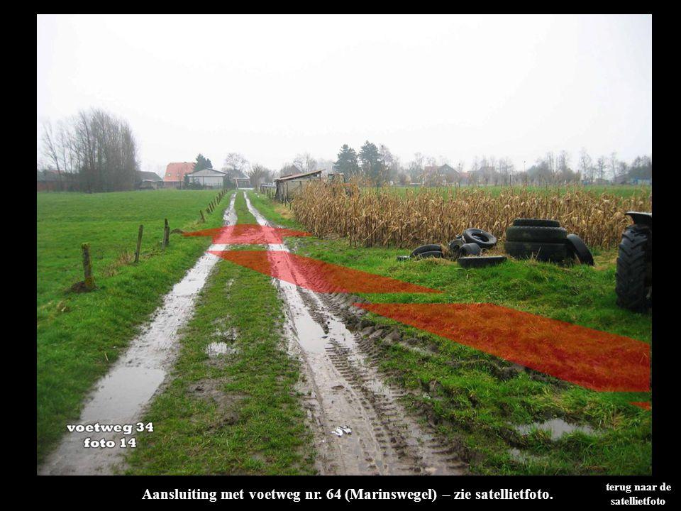terug naar de satellietfoto Aansluiting met voetweg nr. 64 (Marinswegel) – zie satellietfoto.