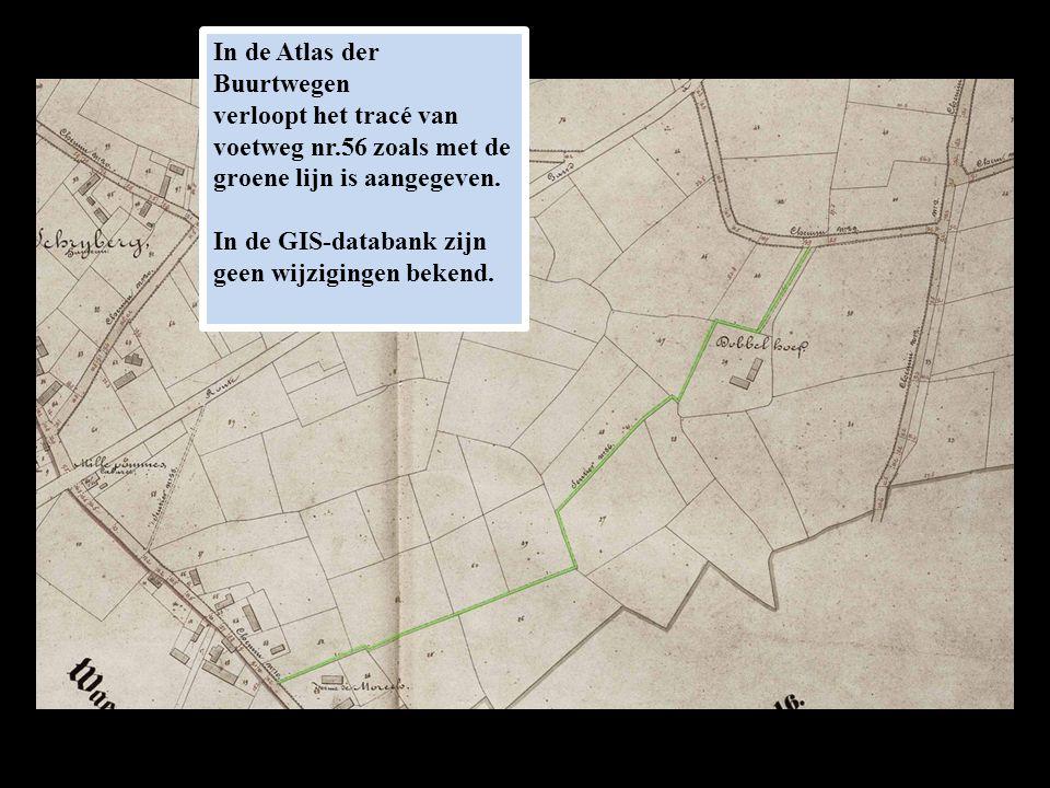 In de Atlas der Buurtwegen verloopt het tracé van voetweg nr.56 zoals met de groene lijn is aangegeven.