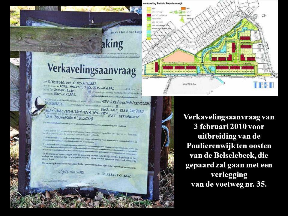 Verkavelingsaanvraag van 3 februari 2010 voor uitbreiding van de Poulierenwijk ten oosten van de Belselebeek, die gepaard zal gaan met een verlegging van de voetweg nr.