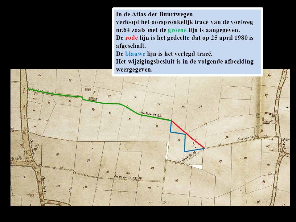 In de Atlas der Buurtwegen verloopt het oorspronkelijk tracé van de voetweg nr.64 zoals met de groene lijn is aangegeven.