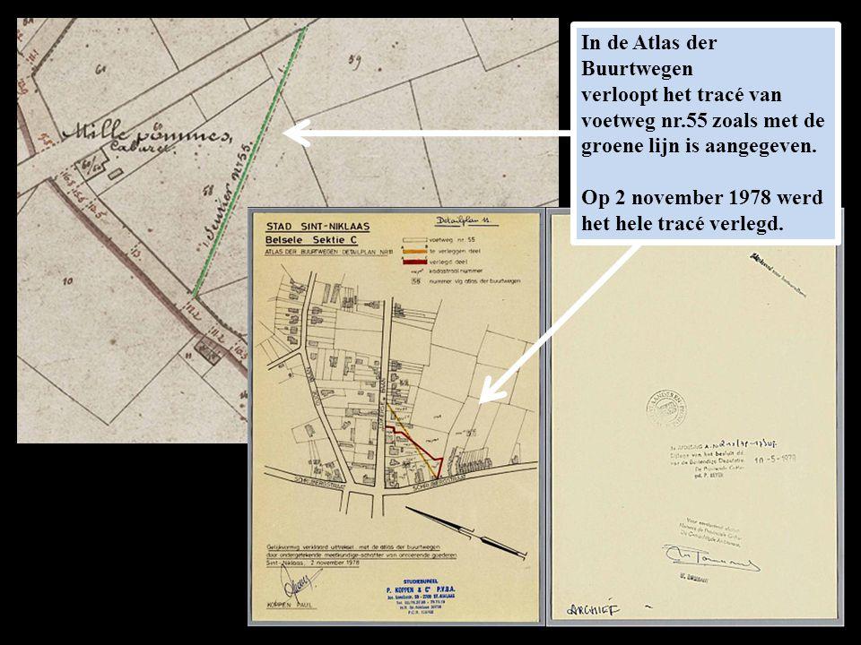 In de Atlas der Buurtwegen verloopt het tracé van voetweg nr.55 zoals met de groene lijn is aangegeven. Op 2 november 1978 werd het hele tracé verlegd