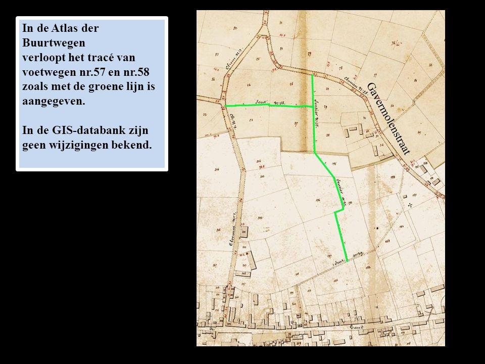 In de Atlas der Buurtwegen verloopt het tracé van voetwegen nr.57 en nr.58 zoals met de groene lijn is aangegeven. In de GIS-databank zijn geen wijzig
