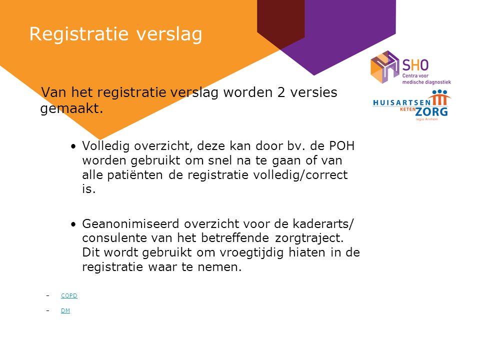 Registratie verslag Van het registratie verslag worden 2 versies gemaakt.