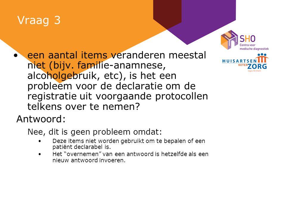 Vraag 3 een aantal items veranderen meestal niet (bijv.