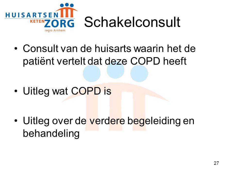 27 Schakelconsult Consult van de huisarts waarin het de patiënt vertelt dat deze COPD heeft Uitleg wat COPD is Uitleg over de verdere begeleiding en b