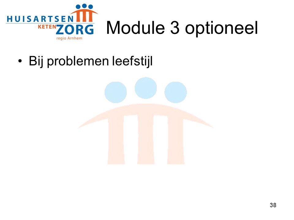 38 Module 3 optioneel Bij problemen leefstijl