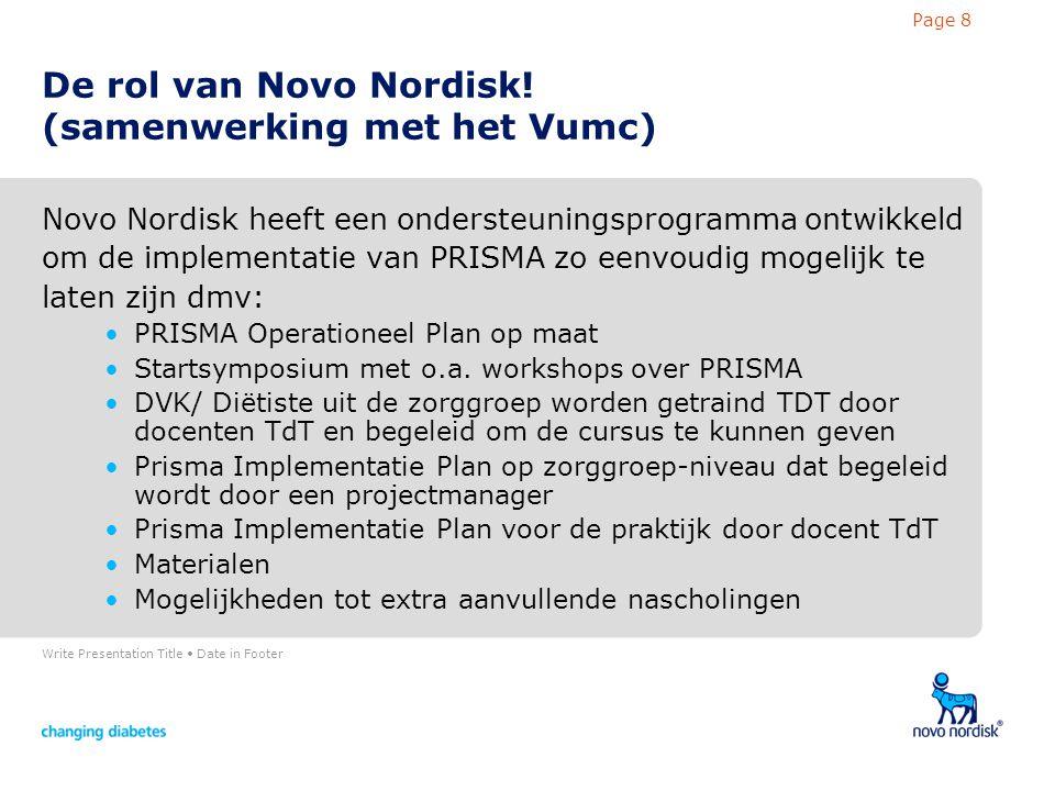 Write Presentation Title Date in Footer Page 8 De rol van Novo Nordisk.