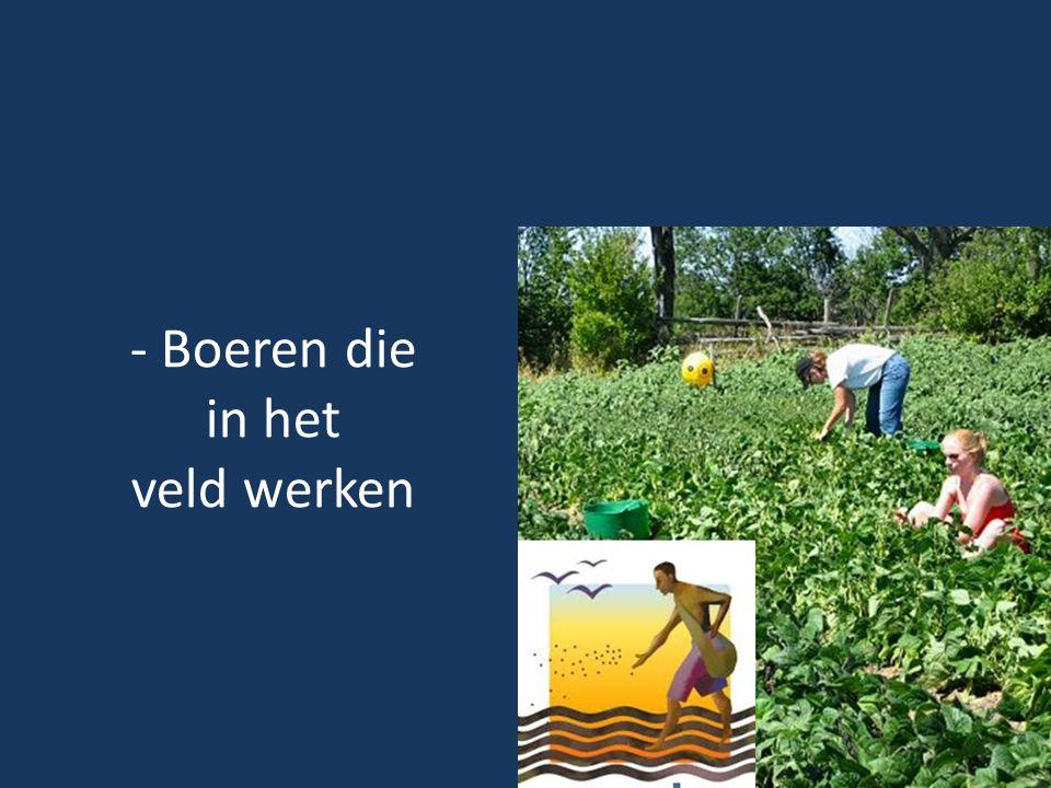 - Boeren die in het veld werken
