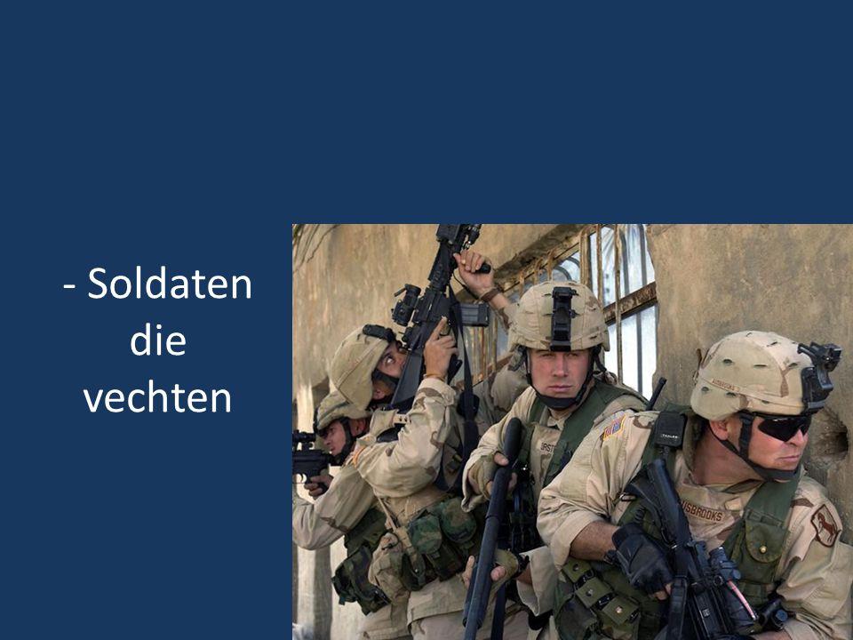 - Soldaten die vechten