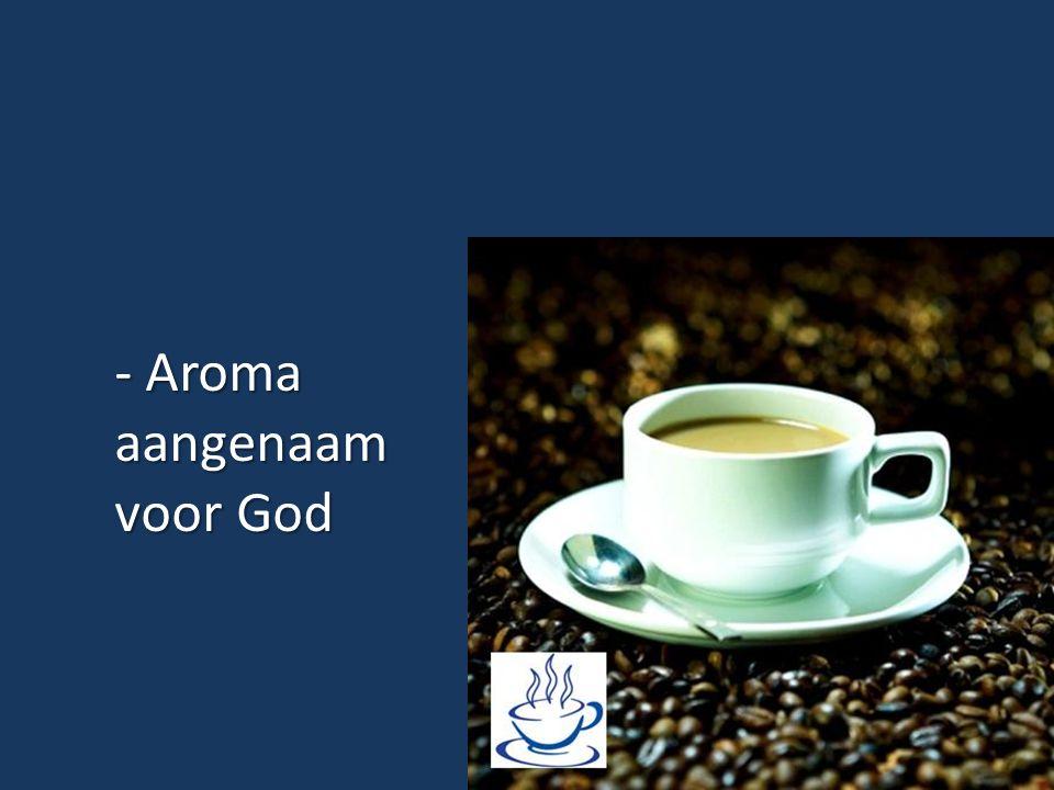 - Aroma aangenaam voor God