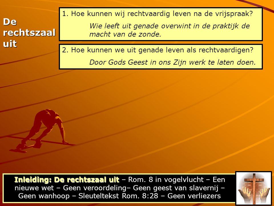 01-11Geen veroordeling, maar verlossing 12-17Geen geest van slavernij, maar geest van zoonschap 18-30Geen wanhoop, maar hoop 31-39Geen verliezers, maar meer dan overwinnaars Rom.