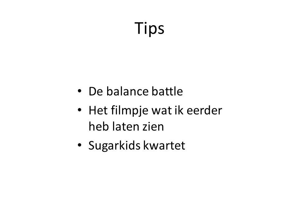 Tips De balance battle Het filmpje wat ik eerder heb laten zien Sugarkids kwartet