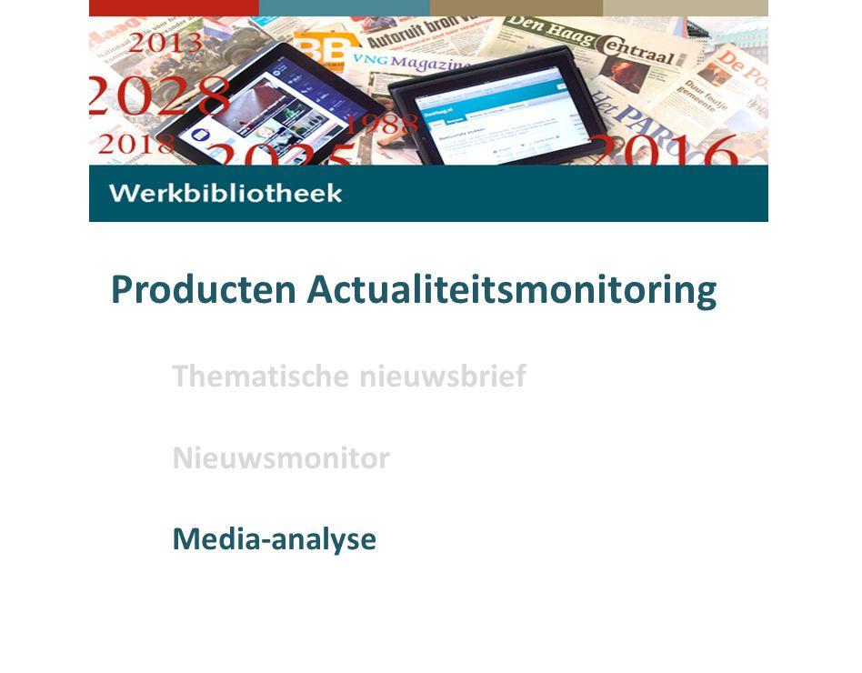 Producten Actualiteitsmonitoring Thematische nieuwsbrief Nieuwsmonitor Media-analyse