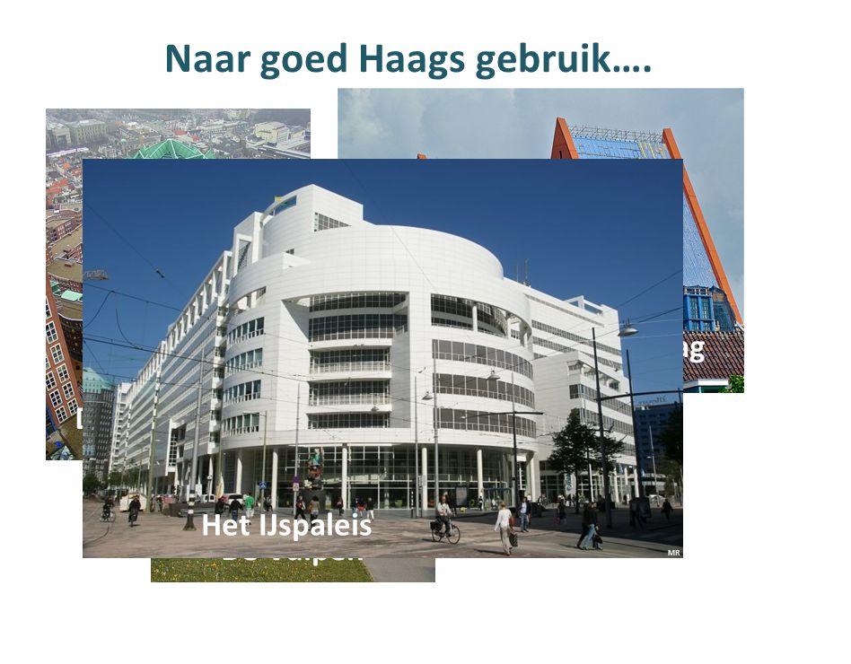 Naar goed Haags gebruik….