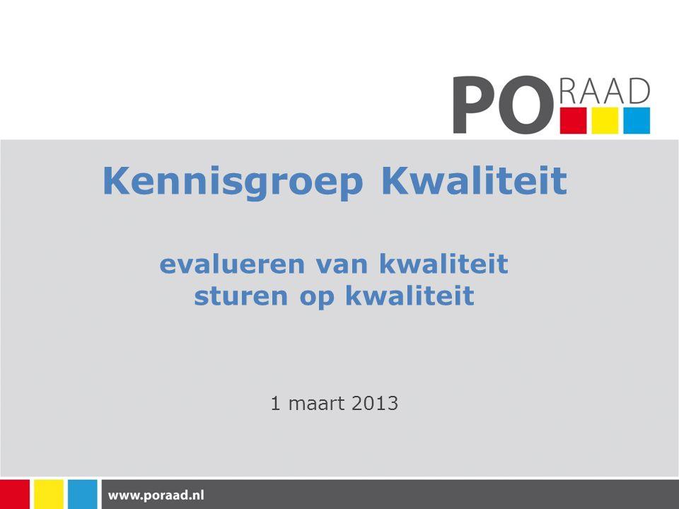 Kennisgroep Kwaliteit evalueren van kwaliteit sturen op kwaliteit 1 maart 2013