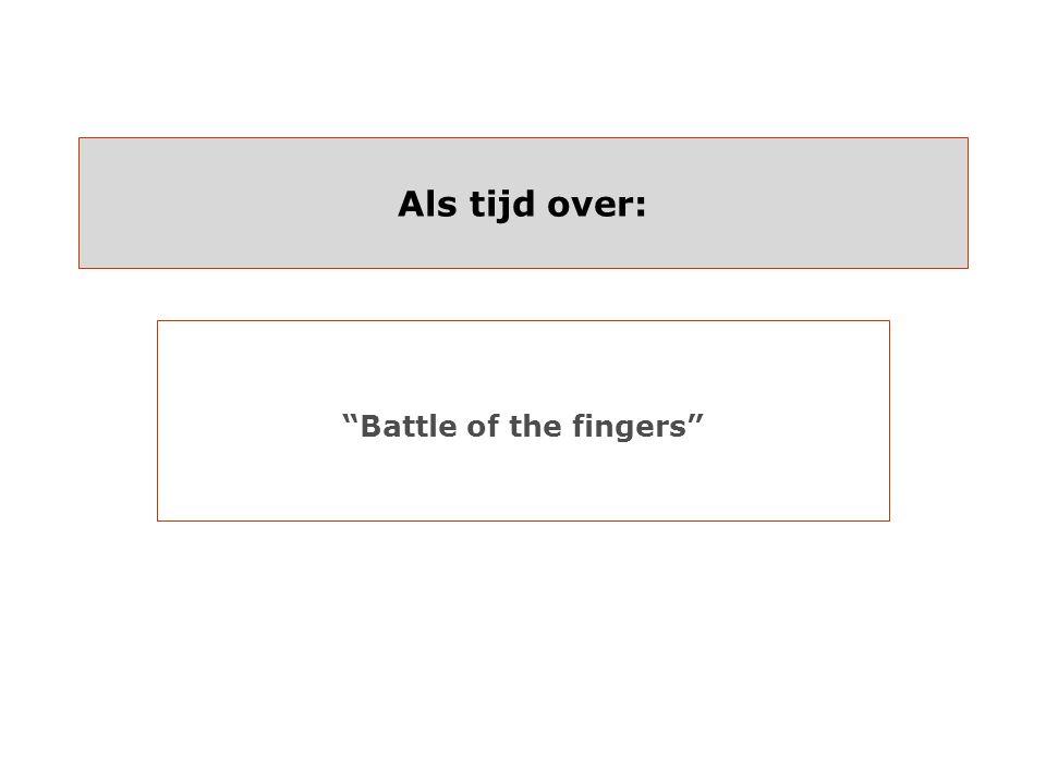 Als tijd over: Battle of the fingers