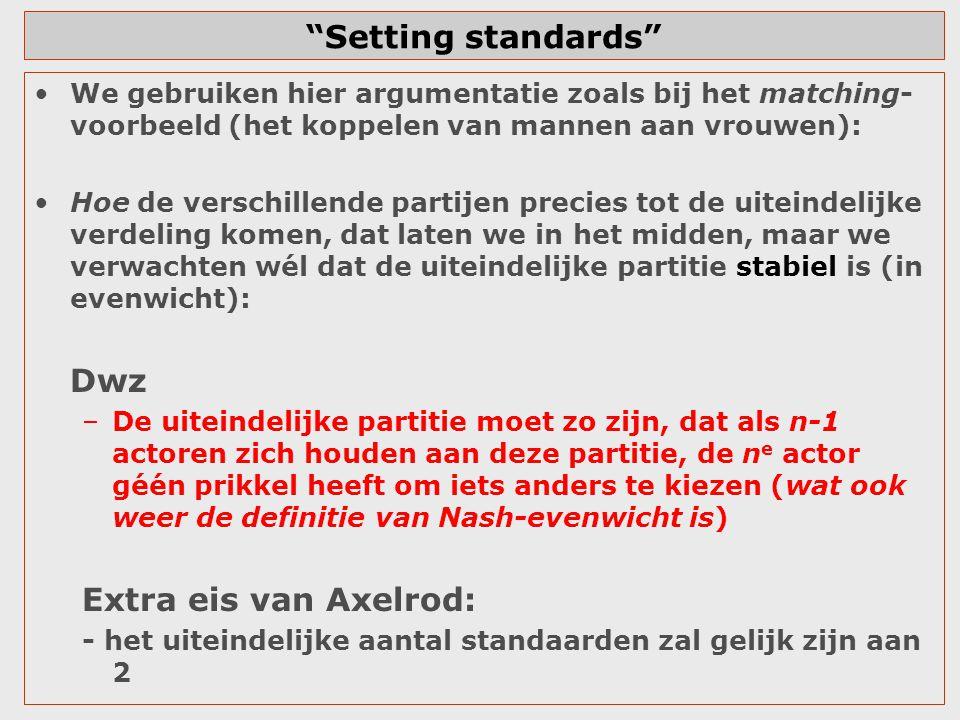"""""""Setting standards"""" We gebruiken hier argumentatie zoals bij het matching- voorbeeld (het koppelen van mannen aan vrouwen): Hoe de verschillende parti"""