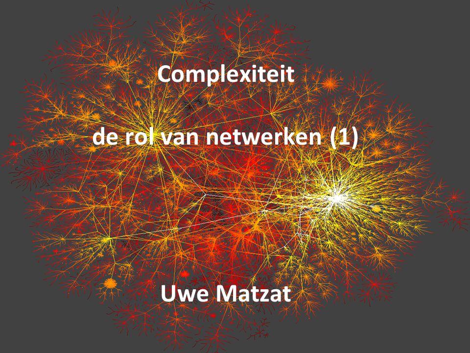 U Matzat – Complexiteit: Netwerken (1) Ron Burt: Structural holes versus network closure as social capital (2) Robert AB C 1 2 3 4 5 6 7 James  Robert's network is rich in structural holes  James network has fewer structural holes 8 9 D