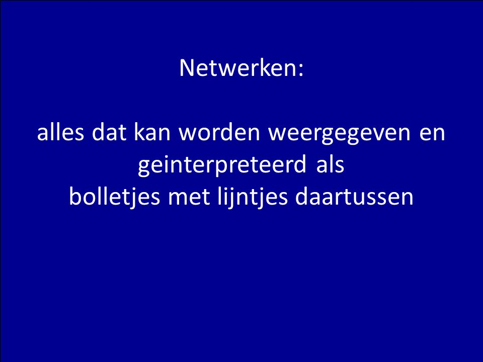 U Matzat – Complexiteit: Netwerken (1) Basic network measurements (there are many more) At the node level - indegree (number of connections to ego [sometimes proportional to size]) - outdegree (number of connections going out from ego) - Centrality (for instance, average distance to others) - Betweenness (how often are you on the path between i and j) At the network level - density (# relations / possible relations) - centrality - average path length - scale-free (distr.