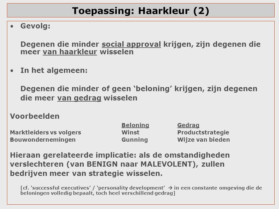Toepassing: Haarkleur (2) Gevolg: Degenen die minder social approval krijgen, zijn degenen die meer van haarkleur wisselen In het algemeen: Degenen di