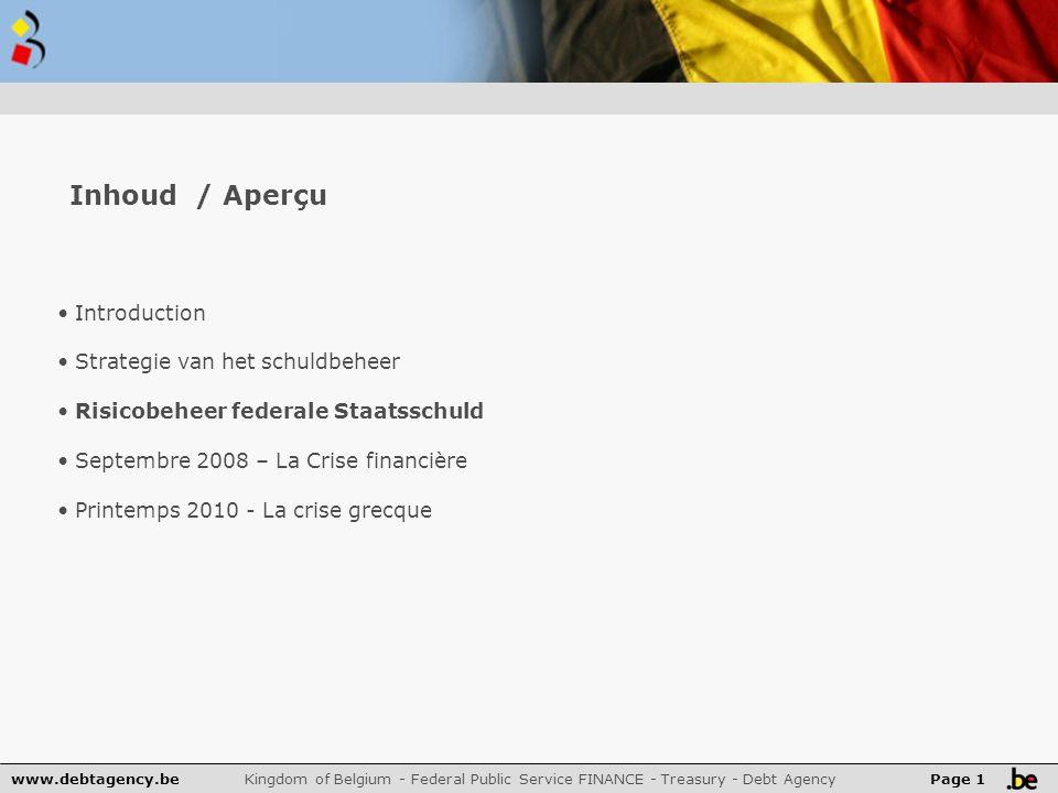 www.debtagency.be Kingdom of Belgium - Federal Public Service FINANCE - Treasury - Debt Agency Page 1 Inhoud / Aperçu Introduction Strategie van het s