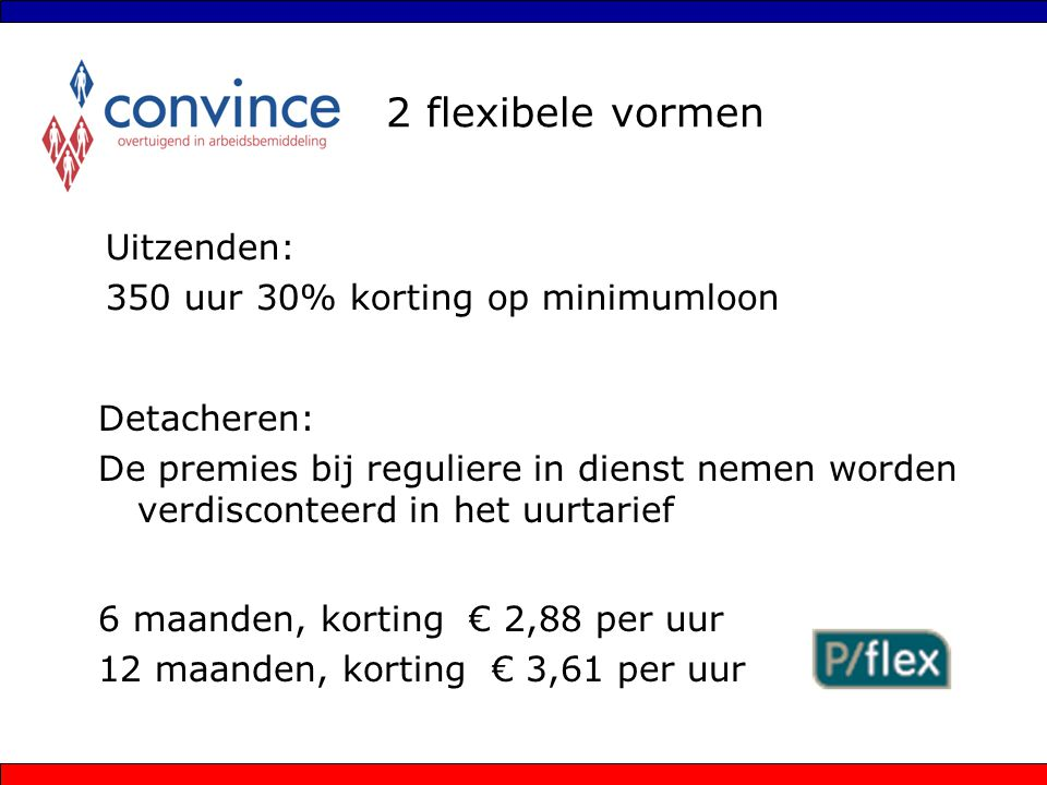 Resultaten Convince Gevestigde naam binnen Almelo Taakstelling van 5 reguliere plaatsingen per week Kennis van de arbeidsmarkt in Almelo