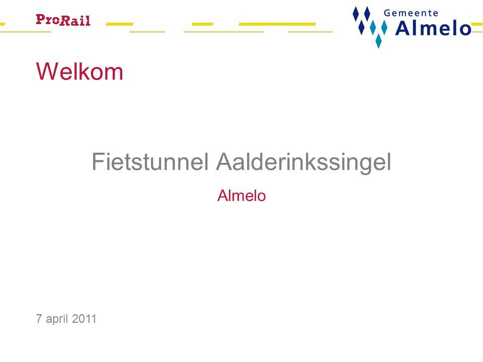 Welkom 7 april 2011 Fietstunnel Aalderinkssingel Almelo