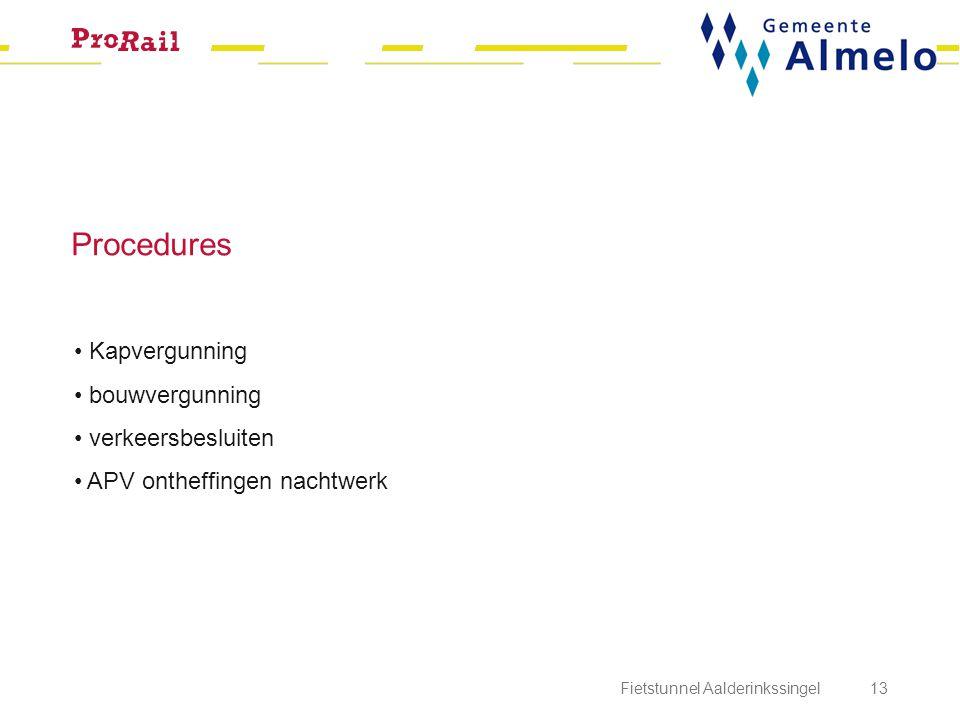 Procedures Kapvergunning bouwvergunning verkeersbesluiten APV ontheffingen nachtwerk Fietstunnel Aalderinkssingel 13