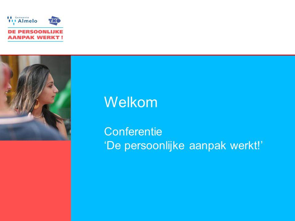 1 Welkom Conferentie 'De persoonlijke aanpak werkt!'
