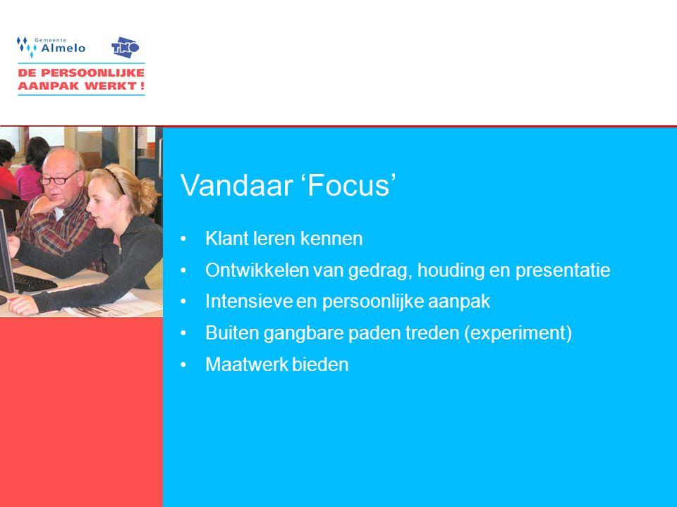 8 Vandaar 'Focus' Klant leren kennen Ontwikkelen van gedrag, houding en presentatie Intensieve en persoonlijke aanpak Buiten gangbare paden treden (experiment) Maatwerk bieden