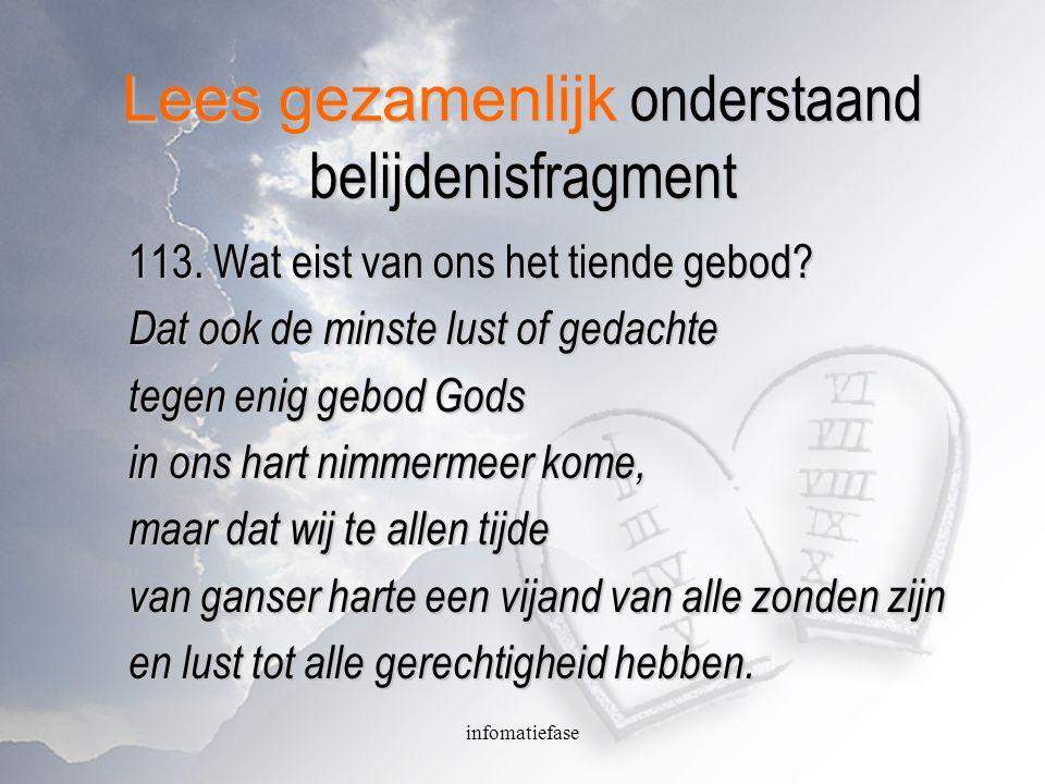 infomatiefase Lees gezamenlijk onderstaand belijdenisfragment 113.