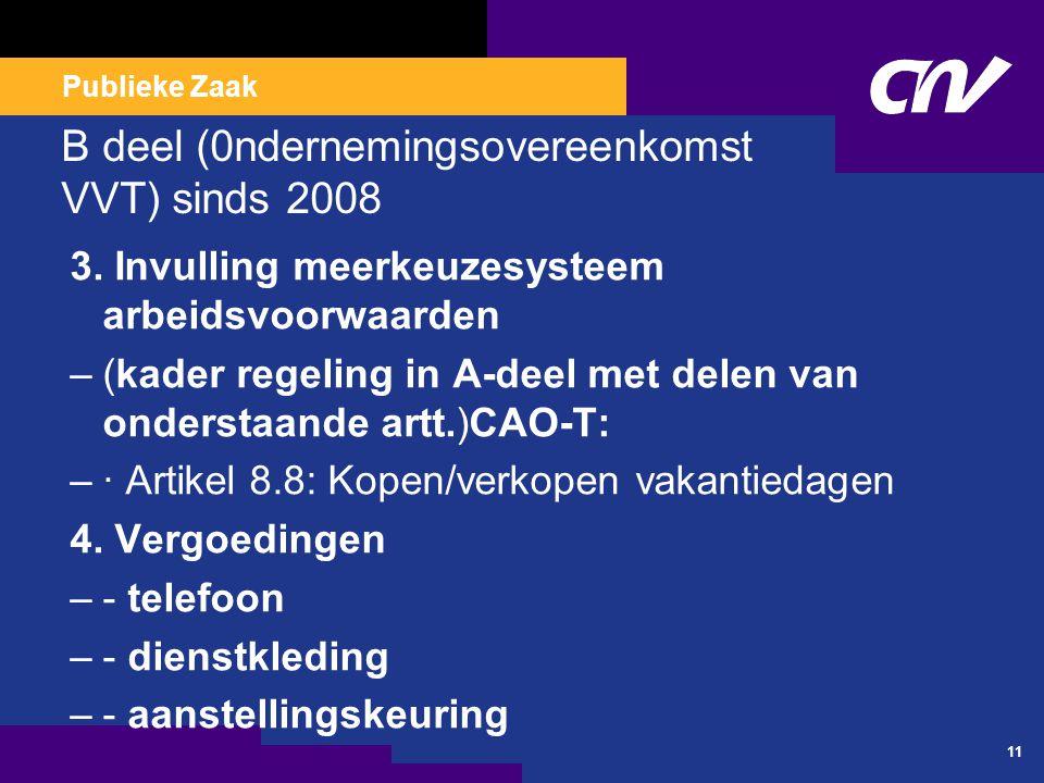 Publieke Zaak B deel (0ndernemingsovereenkomst VVT) sinds 2008 3.