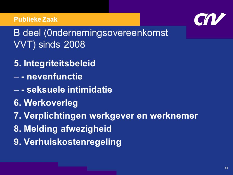 Publieke Zaak B deel (0ndernemingsovereenkomst VVT) sinds 2008 5.