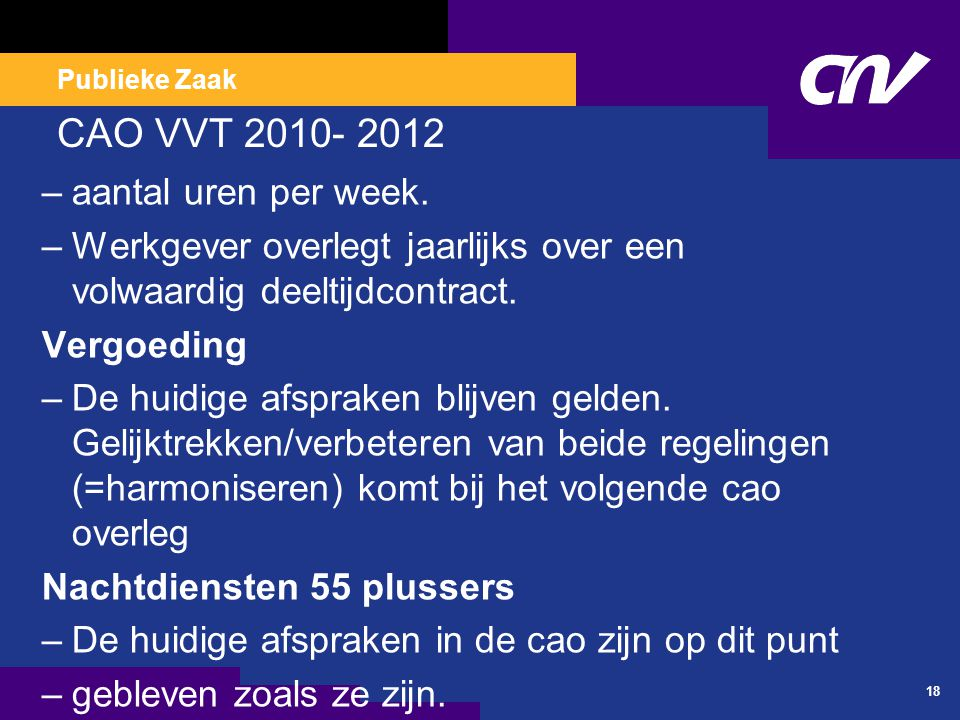 Publieke Zaak CAO VVT 2010- 2012 –aantal uren per week.