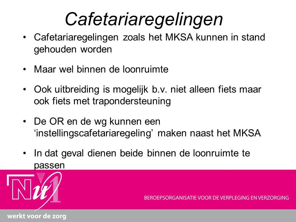 Cafetariaregelingen Cafetariaregelingen zoals het MKSA kunnen in stand gehouden worden Maar wel binnen de loonruimte Ook uitbreiding is mogelijk b.v.