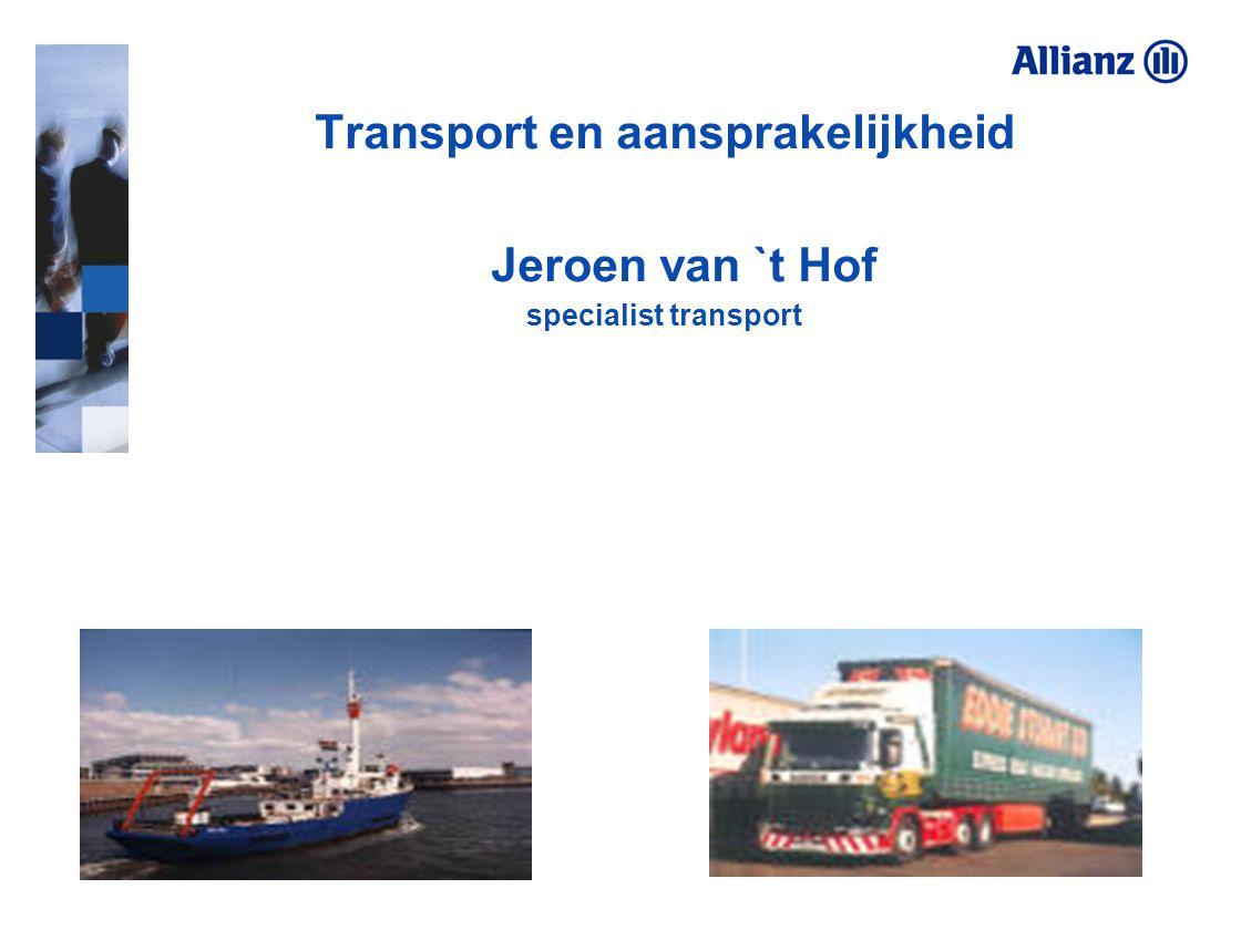 Transport en aansprakelijkheid Jeroen van `t Hof specialist transport