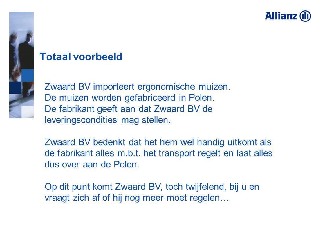 Totaal voorbeeld Zwaard BV importeert ergonomische muizen. De muizen worden gefabriceerd in Polen. De fabrikant geeft aan dat Zwaard BV de leveringsco
