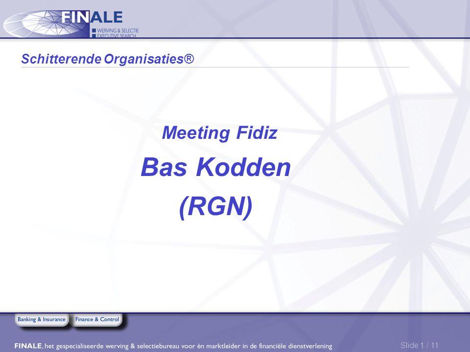 Slide 1 / 11 Schitterende Organisaties® Meeting Fidiz Bas Kodden (RGN)